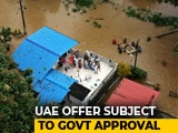 Video : UAE Offers Rs. 700 Crore As Flood-Battered Kerala Begins Rebuilding