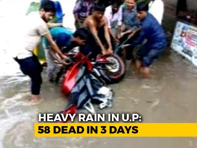 Video : 58 Killed As Rain Wreaks Havoc In Uttar Pradesh