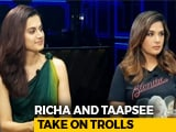 Video: Richa Chadha & Taapsee Pannu: Fearless And Uncensored