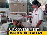 "Video : High Alert In Uttar Pradesh After ""Mystery Fever"" Claims 84 Lives"