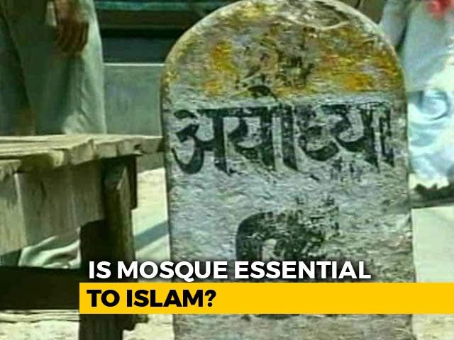 Video : Is Mosque Essential To Islam? Top Court's Ayodhya-Linked Verdict Tomorrow