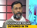 Video : Activist Yogendra Yadav Says Arrested In Tamil Nadu Over Farmers' Protest