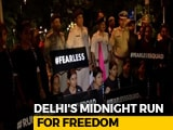 "Video : Over 200 Women In Delhi Reclaim The Streets In A Midnight ""Fearless Run"""