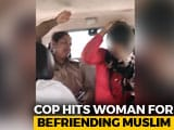 Video : On Video, UP Cops Assault Woman For Alleged Relationship With Muslim Man