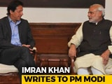 Video : Imran Khan Writes To PM Modi Seeking Resumption Of India-Pak Dialogue