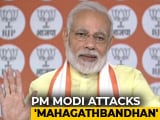 Video : Congress, Trying To Forge Grand Alliance, Is In ICU, Says PM Modi