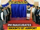 "Video : PM Inaugurates Sikkim's First Airport, A Himalayan ""Engineering Marvel"""