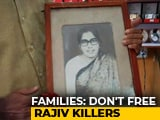 Video : Don't release Rajiv Gandhi's assassins, say family members of those who died in 1991 attack