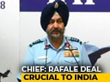 "Video : India Facing ""Grave Threat"", Need Rafale To Upgrade IAF: Air Force Chief"