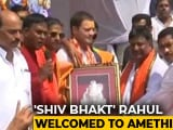"Video : ""Shiva Devotee"" Rahul Gandhi Gets A Bol Bam Welcome In Amethi"