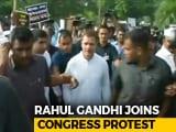 Video: Rahul Gandhi Leads Opposition's <i>Bharat Bandh</i> Over Fuel, Rupee