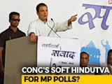 Video : Will Rahul Gandhi's Soft Hindutva Work?