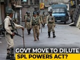 Video : In AFSPA, Government Considering Crucial Change: Sources