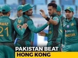Video: Asia Cup 2018: Clinical Pakistan Beat Hong Kong By 8 Wickets