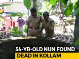 Video : Body Of 54-Year-Old Nun Found In A Well At Convent In Kerala