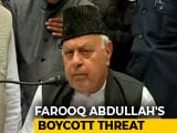 Video : Farooq Abdullah Threatens To Boycott Lok Sabha Polls Over Article 35A