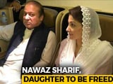 Video : Nawaz Sharif, Daughter To Be Released; Pak Court Suspends Jail Sentence