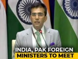 Video : India-Pak Foreign Ministers To Meet In New York, Says Government