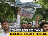 Video : Congress To Take Rafale Deal Attack To Centre's Auditor CAG Today