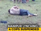 Video : Video Shows 4 Manipur Cops Watched As Mob Attack Victim Lay In Pain