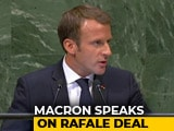 Video : Wasn't In Power When Rafale Deal Signed, Says France's Macron