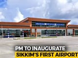 Video : PM Modi To Inaugurate Sikkim's First Airport In Pakyong Today
