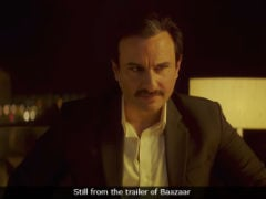 <I>Baazaar</I> Trailer: Don't Mess With Saif Ali Khan, He Means Business