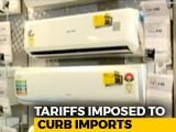 Video : Flying, ACs, Refrigerators To Cost More After Centre Hikes Import Duty
