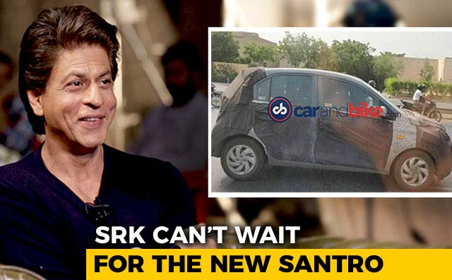 Video : SRK Is Looking Forward To The New Santro