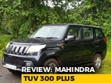 Video : Mahindra TUV 300 Plus Review
