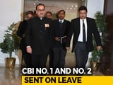 Video : CBI Boss, Deputy Sent On Leave, Nageshwar Rao Takes Over As Interim Chief
