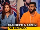 Video : Parineeti Chopra & Arjun Kapoor On Bollywood's Alleged Sexual Predators