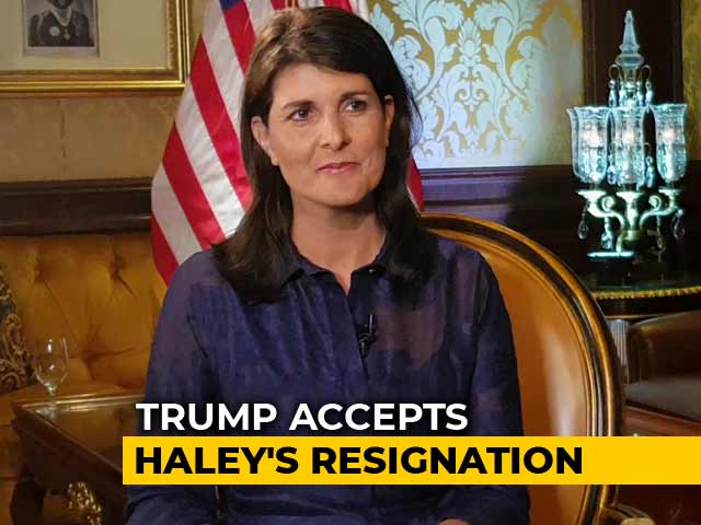 Video : Nikki Haley Resigns As Donald Trump's UN Ambassador