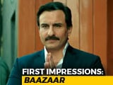 Video : First Impressions Of Saif Ali Khan's <i>Baazaar</i>