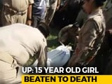 Video : UP Teen Allegedly Beaten To Death After Resisting Rape, Hung From Tree