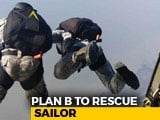 Video: Plan B To Save Abhilash Tomy Was 4 Commandos Would Parachute Into Ocean