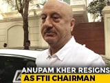 Video: Anupam Kher Resigns As FTII Chairman Citing 'International Assignments'