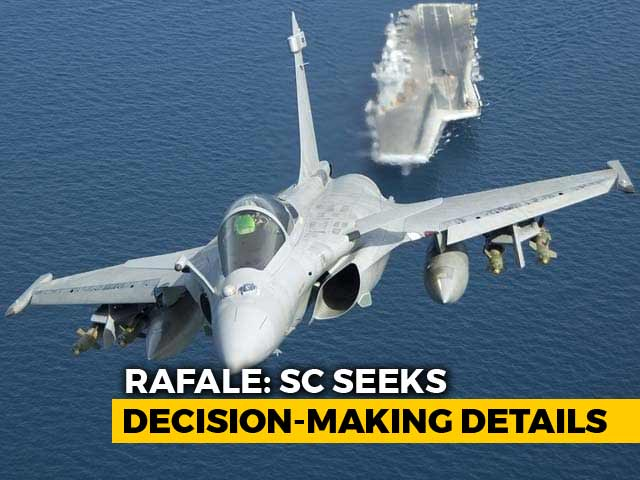 Video : How Was Rafale Decision Made, Supreme Court Asks, Won't Get Into Pricing