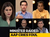 Video : Now, AAP Minister Raided: Is Opposition Being Targeted?