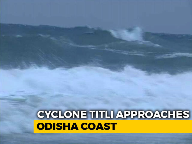 Video : Cyclone Titli To Hit Odisha At 5.30 am Tomorrow; Schools Shut