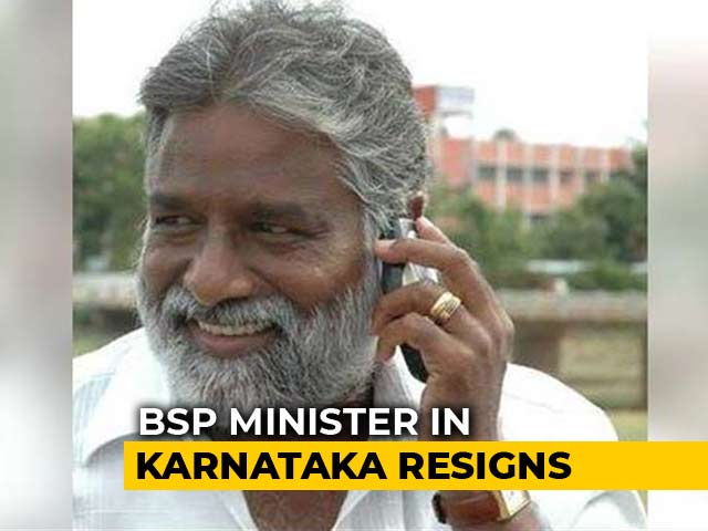 Video : Mayawati's Party Man Resigns As Karnataka Minister After Her Attack On Congress