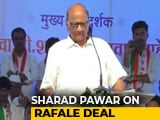"Video : ""Would Never Support Him"": Sharad Pawar Retracts Rafale Remark Amid Row"
