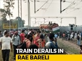 Video : 7 Dead, Several Injured After Train Derails In UP's Raebareli
