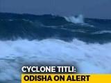 Video : Cyclone Titli To Hit Odisha At 5.30 am Tomorrow; Schools Shut