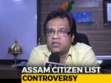 Video : Assam Citizens' List Chief Alleges Efforts To Include Illegal Migrants