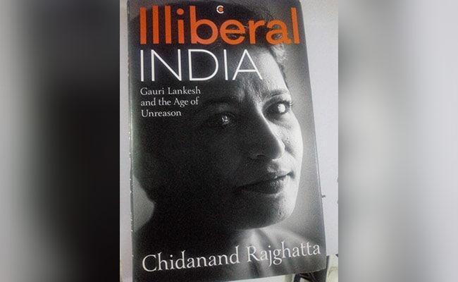 Book Review: पत्रकार गौरी लंकेश की हत्या की वजहों और उनके व्यक्तित्व को खंगालती 'Illiberal India'