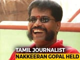 "Video : Tamil Weekly Editor Arrested For ""Defamatory"" Article On Governor"