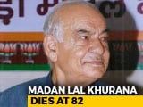 Video : Former Delhi Chief Minister Madan Lal Khurana Dies At 82