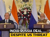 Video : India Quietly Inks Missile Deal With Russia Despite US Sanctions Threat