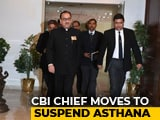 Video : CBI War Escalates, Chief Alok Verma Moves To Suspend His Deputy